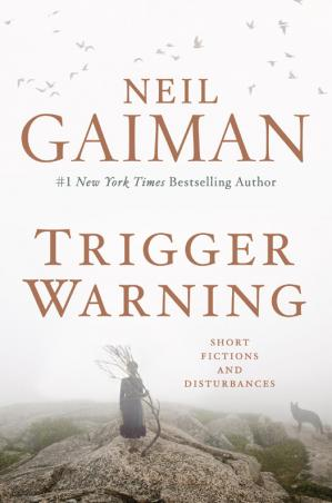 Book cover Trigger Warning: Short Fictions and Disturbances