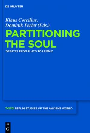 Book cover Partitioning the Soul: Debates from Plato to Leibniz