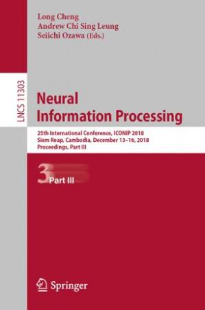 Sampul buku Neural Information Processing: 25th International Conference, ICONIP 2018, Siem Reap, Cambodia, December 13–16, 2018, Proceedings, Part III