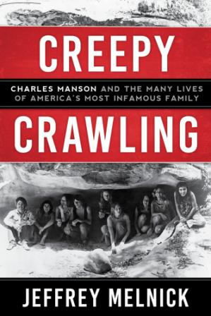 Portada del libro Creepy Crawling: Charles Manson and the Many Lives of America's Most Infamous Family