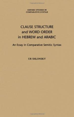 Book cover Clause Structure and Word Order in Hebrew and Arabic: An Essay in Comparative Semitic Syntax (Oxford Studies in Comparative Syntax)