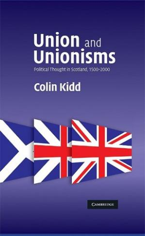 Copertina Union and Unionisms: Political Thought in Scotland, 1500-2000