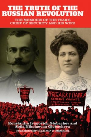 Book cover The Truth of the Russian Revolution: The Memoirs of the Tsar's Chief of Security and His Wife