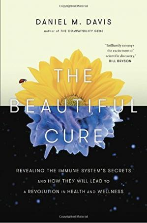 Book cover The Beautiful Cure: Revealing the Immune System's Secrets and How They Will Lead to a Revolution in  Health and Wellness