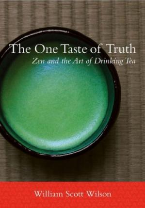 Book cover The One Taste of Truth: Zen and the Art of Drinking Tea