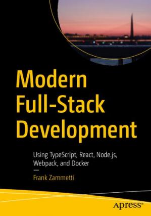 Okładka książki Modern Full-Stack Development: Using TypeScript, React, Node.js, Webpack, and Docker