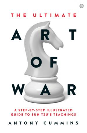 Book cover The Ultimate Art of War: A Step-By-Step Illustrated Guide to Sun Tzu's Teachings
