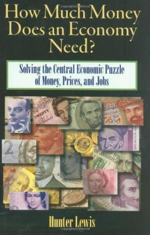 Book cover How Much Money Does an Economy Need?: Solving the Central Economic Puzzle of Money,Prices, and Jobs