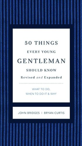 书籍封面 50 Things Every Young Gentleman Should Know Revised & Upated: What to Do, When to Do It, & Why