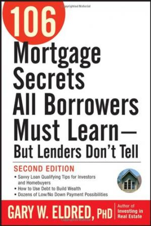 Обложка книги 106 Mortgage Secrets All Borrowers Must Learn - But Lenders Do not Tell