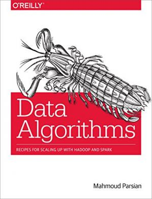Book cover Data Algorithms: Recipes for Scaling Up with Hadoop and Spark