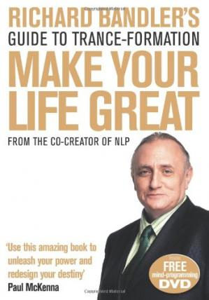 表紙 Richard Bandler's Guide to Trance-Formation: Make Your Life Great.