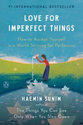 Book cover Love for Imperfect Things: How to Accept Yourself in a World Striving for Perfection