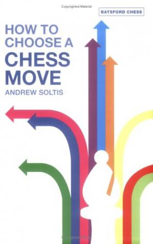 Buchdeckel How to Choose a Chess Move (Batsford Chess Books)
