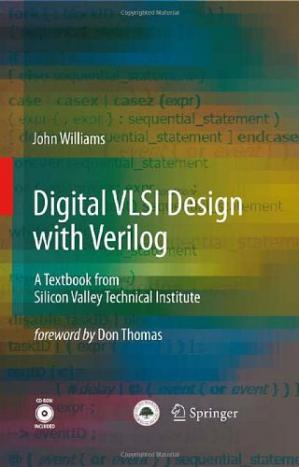 Book cover Digital VLSI Design with Verilog: A Textbook from Silicon Valley Technical Institute