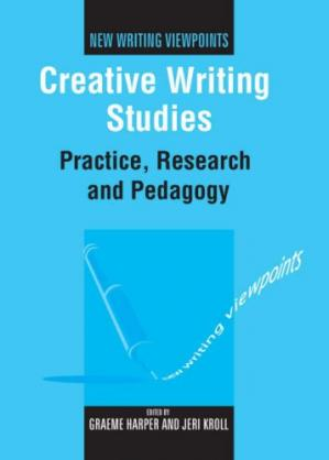 Sampul buku Creative Writing Studies: Practice, Research and Pedagogy (New Writing Viewpoints)