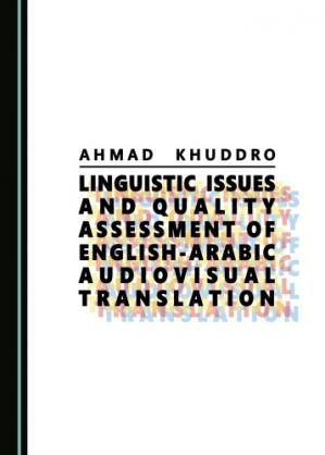Okładka książki Linguistic Issues and Quality Assessment of English-Arabic Audiovisual Translation