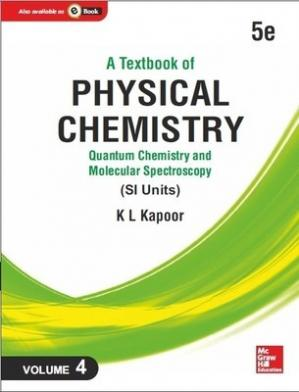 Book cover A Textbook of Physical Chemistry: Quantum Chemistry and Molecular Spectroscopy (SI Unit), 5e, Volume 4