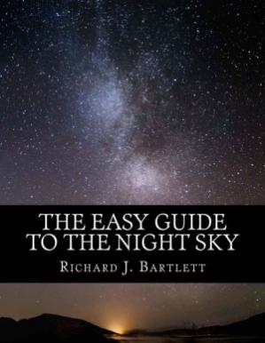 Okładka książki The Easy Guide to the Night Sky: Discovering the Constellations with Your Eyes and Binoculars