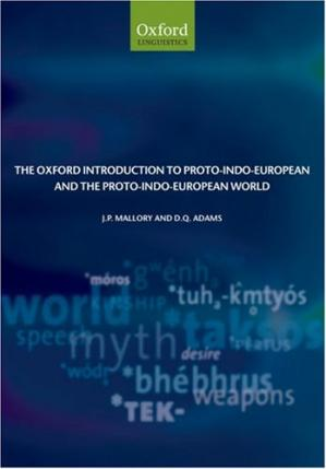 Обкладинка книги The Oxford Introduction to Proto-Indo-European and the Proto-Indo-European World