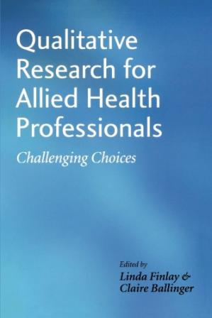 Book cover Qualitative Research for Allied Health Professionals: Challenging Choices