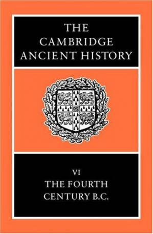 Copertina The Cambridge Ancient History 14 Volume Set in 19 Hardback Parts: The Cambridge Ancient History, Volume 6: The Fourth Century BC