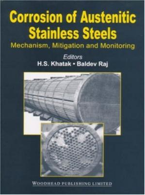 Book cover Corrosion of austenitic stainless steels: Mechanism, mitigation and monitoring