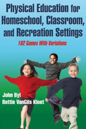 Book cover Physical education for homeschool, classroom, and recreation settings