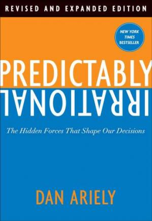 Обложка книги Predictably Irrational, Revised and Expanded Edition: The Hidden Forces That Shape Our Decisions