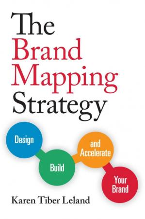 Обкладинка книги The Brand Mapping Strategy: Design, Build, and Accelerate Your Brand