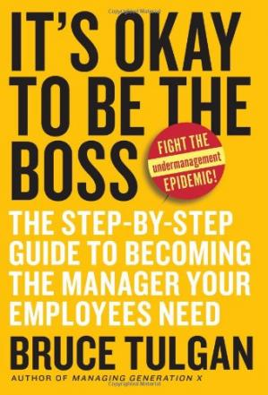 غلاف الكتاب It's Okay to Be the Boss: The Step-by-Step Guide to Becoming the Manager Your Employees Need