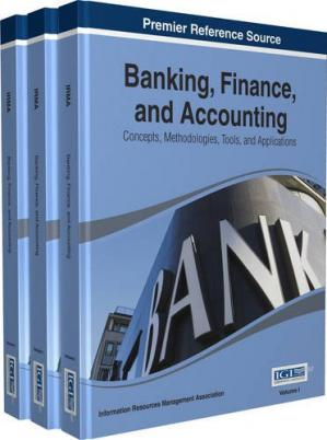 Book cover Banking, Finance, and Accounting: Concepts, Methodologies, Tools, and Applications