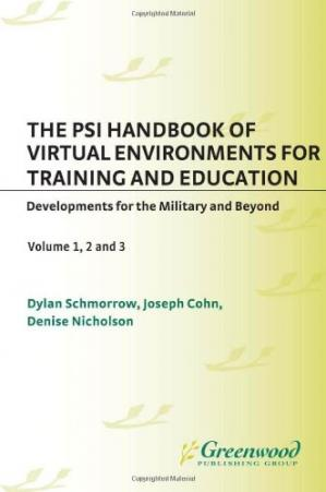 Copertina The PSI Handbook of Virtual Environments for Training and Education Developments for the Military and Beyond