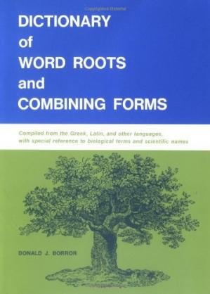 Book cover Dictionary of Word Roots and Combining Forms