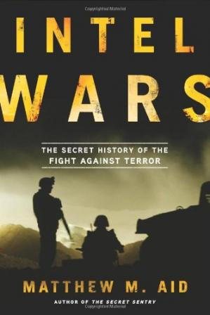 Portada del libro Intel Wars: The Secret History of the Fight Against Terror