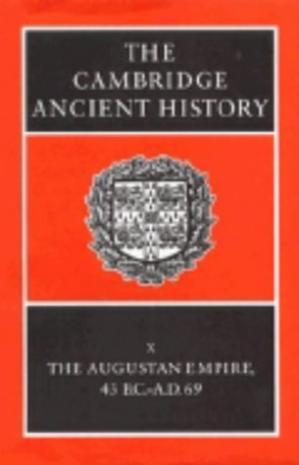 Okładka książki The Cambridge Ancient History Volume 10: The Augustan Empire, 43 BC-AD 69
