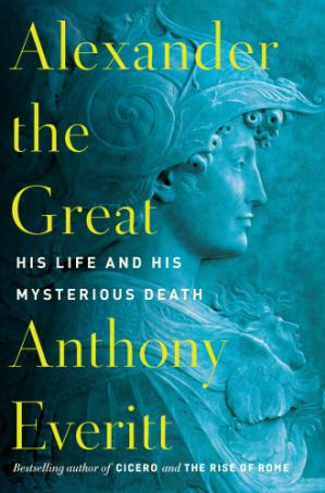 Book cover Alexander the Great: His Life and His Mysterious Death