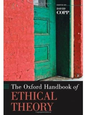 La couverture du livre The Oxford Handbook of Ethical Theory (Oxford Handbooks)