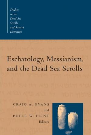 Book cover Eschatology, Messianism, and the Dead Sea Scrolls (Studies in the Dead Sea Scrolls and Related Literature)