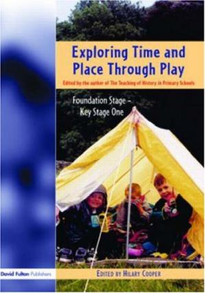 د کتاب پوښ Exploring Time and Place Through Play: Foundation Stage - Key Stage 1
