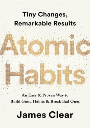 Portada del libro Atomic Habits: An Easy & Proven Way to Build Good Habits & Break Bad Ones
