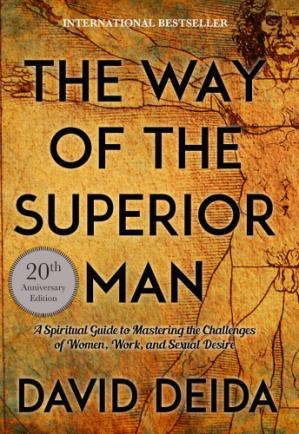 Book cover The Way of the Superior Man: A Spiritual Guide to Mastering the Challenges of Women, Work, and Sexual Desire