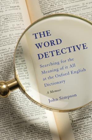 Обложка книги The Word Detective: Searching for the Meaning of It All at the Oxford English Dictionary: A Memoir