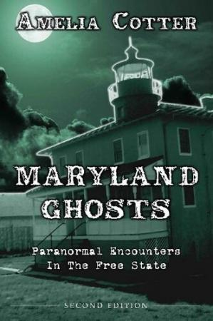 Book cover Maryland Ghosts: Paranormal Encounters in the Free State
