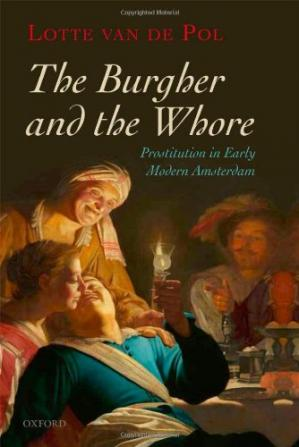 पुस्तक कवर The Burgher and the Whore: Prostitution in Early Modern Amsterdam