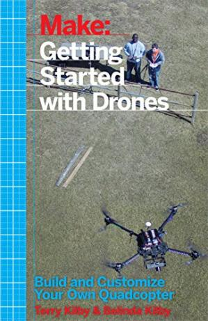 Copertina Make: Getting Started with Drones: Build and Customize Your Own Quadcopter
