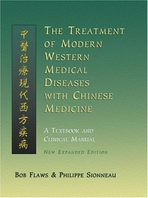 Portada del libro The Treatment of Modern Western Diseases With Chinese Medicine: A Textbook & Clinical Manual