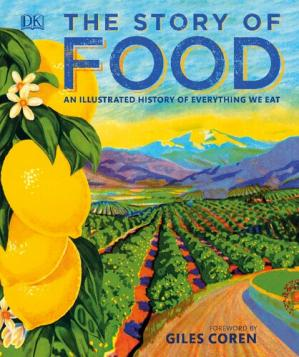 Copertina The Story of Food: An Illustrated History of Everything We Eat