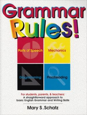 Book cover Grammar Rules!: For Students, Parents, & Teachers : A Straightforward Approach to Basic English Grammar and Writing Skills