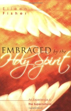 Couverture du livre Embraced by the Holy Spirit: An Experience in the Supernatural
